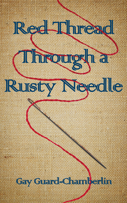 Book Cover: Red Thread Through a Rusty Needle